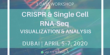 CRISPR & Single Cell RNA-Seq | 3 Days Workshop | Dubai tickets