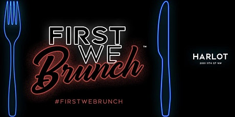 FIRST WE BRUNCH SUNDAYS AT HARLOT  - FORWARD SOCIETY tickets