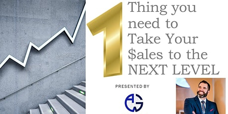 1 Thing You Need to Take Sales to the Next Level by ALLWaysGood tickets