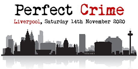 Perfect Crime - crime writing festival in Liverpool tickets