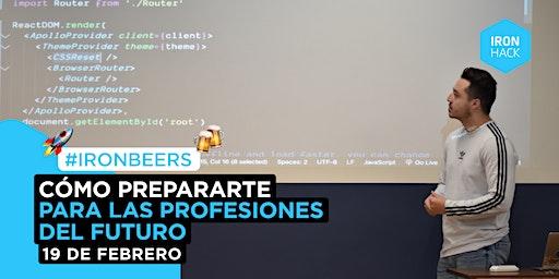 [IRONBEERS] -Cómo prepararte para las profesiones del futuro