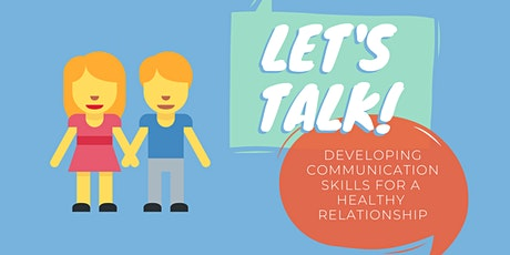 Let's Talk: Developing Communication Skills for a Healthy Relationship tickets