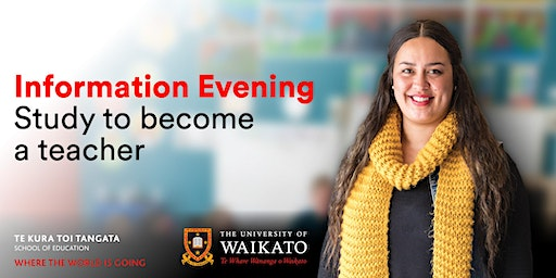TeachInfo Night 2020 - Teaching qualifications at the University of Waikato