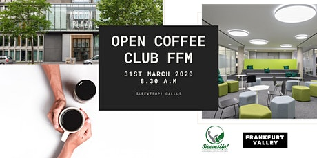 Open Coffe Club Frankfurt - March Edition tickets