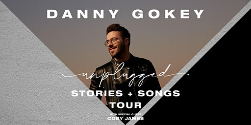 Danny Gokey - Unplugged : Stories & Songs Tour