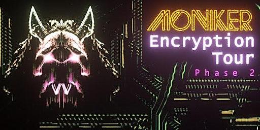Encryption Tour: Moniker & Cntrlla - Indianapolis