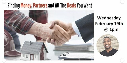 Finding Money, Partners and All The Investment Deals You Want