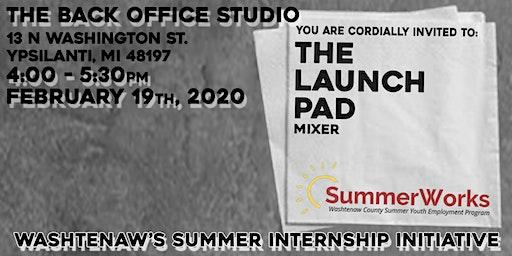 The Launch Pad Mixer - Washtenaw's Summer Internship Initiative