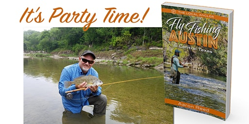 Fly Fishing Austin Book Launch Party