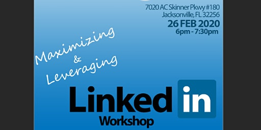 Free Workshop: Maximizing and Leveraging Your LinkedIn