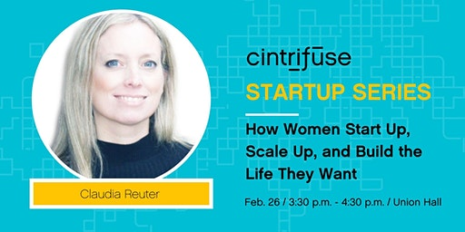 Cintrifuse Startup Series: How Women Start Up, Scale Up, and Build the Life