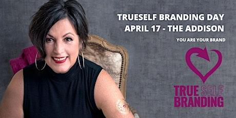 TrueSelf Branding Day at The Addison tickets