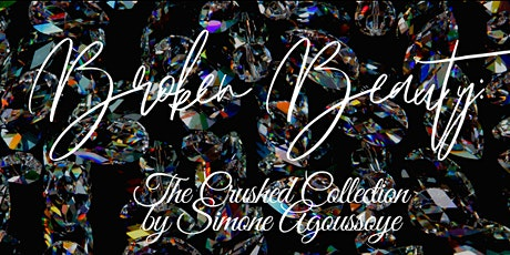 Opening Reception: Broken Beauty - The Crushed Glass Collection by Simone tickets