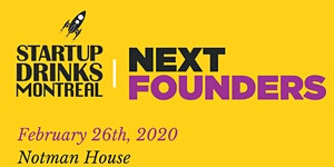 Startup Drinks Montreal in Collaboration with Next Foun...