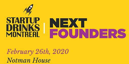 Startup Drinks Montreal in Collaboration with Next Founders