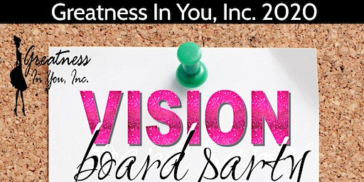 """Greatness In You, Inc. 2020 Vision Board Party """"LEAP!"""""""