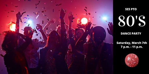 SES PTO 80s Dance Party