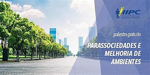 PALESTRA GRATUITA - PARASSOCIEDADES E MELHORIA DOS AMBIENTES