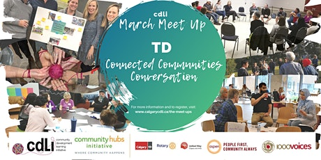 CDLI Meet Up: TD Connected Communities Conversation tickets