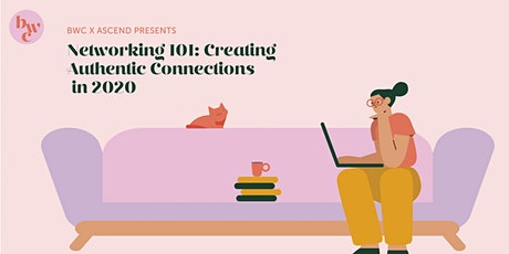 Networking 101: Creating Authentic Connections in 2020 tickets
