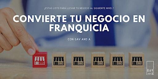 CONVIERTE TU NEGOCIO EN FRANQUICIA