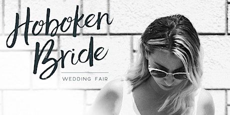 Hoboken Bride Wedding Fair 2020 tickets