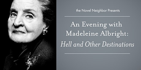*CANCELED* An Evening with Madeleine Albright: Hell and Other Destinations tickets
