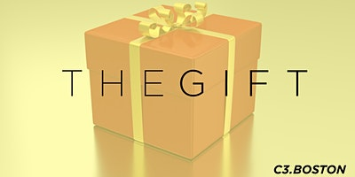 C3 Church Boston The Gift Sermon Series - Weymouth