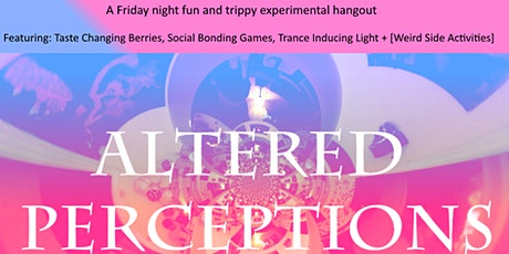 Altered Perceptions tickets