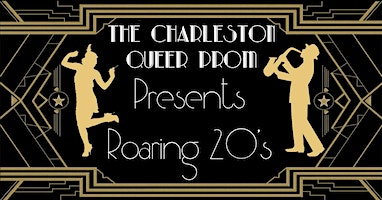 The Charleston Queer Prom: Roaring 20's