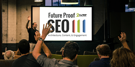 SEO for 2020: Architecture + Content + Engagement tickets