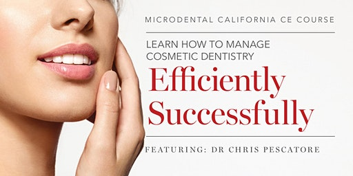 Learn how to manage cosmetic dentistry efficiently & successfully