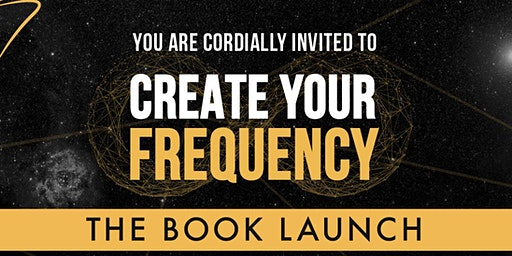 Create Your Frequency Book Launch Party