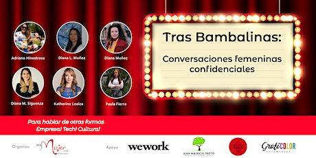 """""""Tras Bambalinas: Conversaciones femeninas confidenciales"""" BOGOTA boletos"""