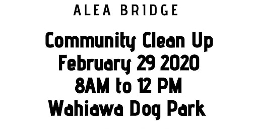 ALEA Bridge: Wahiawa Dog Park Clean Up