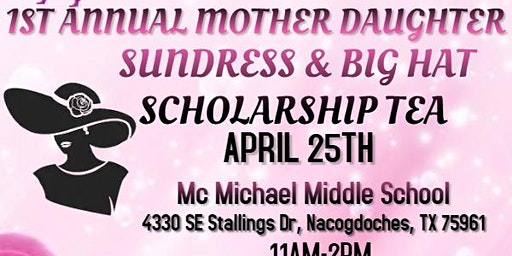 1ST ANNUAL MOTHER DAUGHTER SUNDRESS & BIG HAT SCHOLARSHIP TEA