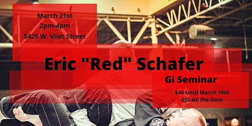 "Eric ""Red"" Schafer Gi Seminar: EARLY BIRD"