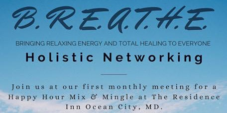B.R.E.A.T.H.E Holistic Networking Mix & Mingle Delmarva