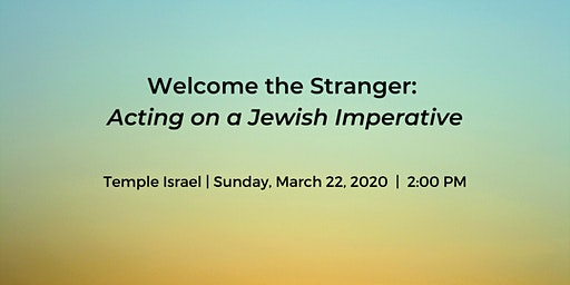 Welcome the Stranger: Acting on a Jewish Imperative