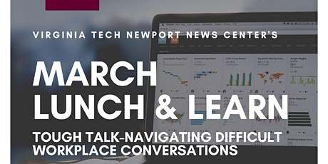 March Lunch & Learn: Tough Talk-Navigating Difficult Workplace Conversation tickets