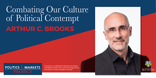 """Combating Our Culture of Political Contempt"" with Arthur C. Brooks"
