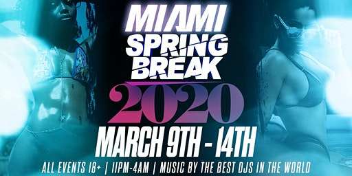 6TH ANNUAL SPRING BREAK 305: THE BEST EVENTS IN MIAMI DURING SPRING BREAK!