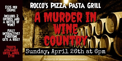 A Murder in Wine Country Murder Mystery Dinner at Rocco's Pizza Pasta Grill