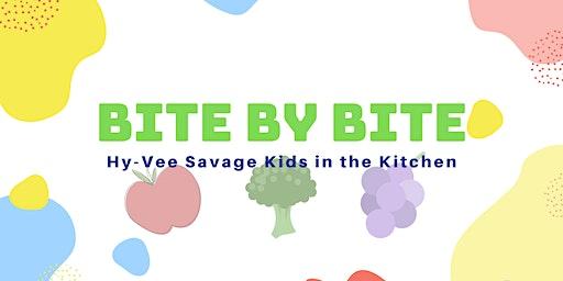 Bite by Bite: Kids in the Kitchen!