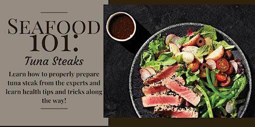 Seafood 101: Tuna Steaks