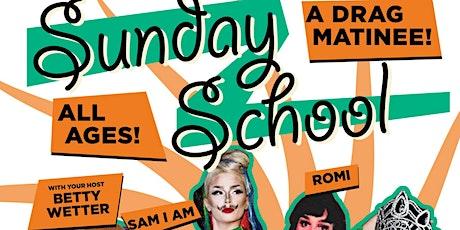 Sunday School : a Drag Matinee tickets