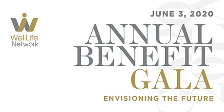 WellLife Network Annual Benefit Gala 2020 tickets
