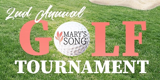 Mary's Song 2nd Annual Golf Tournament