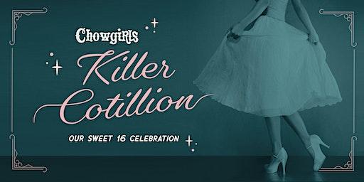 Chowgirls Killer Cotillion: Our Sweet 16 Celebration