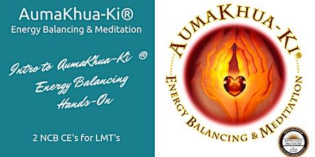 Intro to AumaKhua-Ki® Energy Balancing tickets
